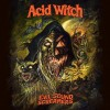 ACID WITCH - Evil Sound Screamers (2017) CD