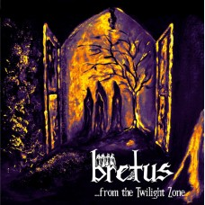 BRETUS -  ...from the Twilight Zone (2017) CD