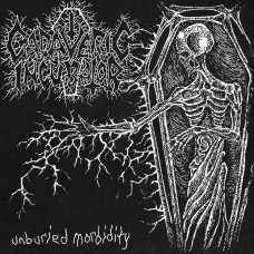 CADAVERIC INCUBATOR - Unburied Morbidity (2018) CD