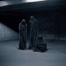 CASKETS OPEN - To Serve The Collapse (2014) CDdigi