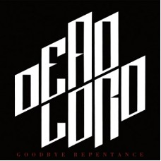 DEAD LORD - Goodbye Repentance (2018) LP