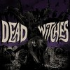 DEAD WITCHES - Ouija (2017) LP