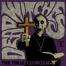 DEAD WITCHES - The Final Exorcism (2019) LP