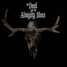 DEVIL AND THE ALMIGHTY BLUES, THE - S/T (2015) CD