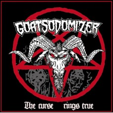GOATSODOMIZER - The Curse Rings True (2016) CD