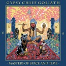 GYPSY CHIEF GOLIATH - Masters Of Space And Time (2019) CD