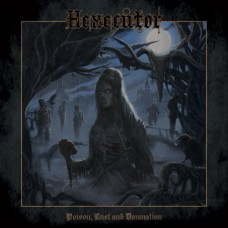 HEXECUTOR - Poison, Lust And Damnation (2016) CD