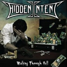 HIDDEN INTENT - Walking Through Hell (2014) CD