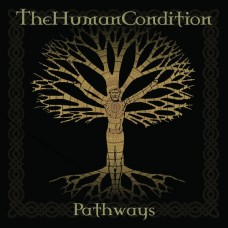 HUMAN CONDITION, THE - Pathways (2016) CD