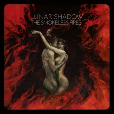 LUNAR SHADOW - The Smokeless Fires (2019) LP