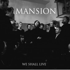 MANSION - We Shall Live (2014) MCD