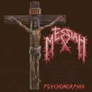 MESSIAH - Psychomorphia (2019) MCD