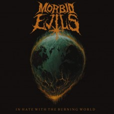 MORBID EVILS - In Hate With The Burning World (2015) CDdigi