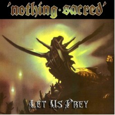 NOTHING SACRED - Let Us Prey (2014) CD