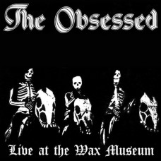 OBSESSED, THE - Live At The Wax Museum (2018) CDdigi
