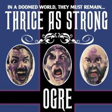 OGRE - Thrice As Strong (2019) CD