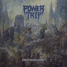 POWER TRIP - Nightmare Logic (2017) LP