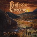 PROFESSOR EMERITUS - Take Me To The Gallows (2017) CD
