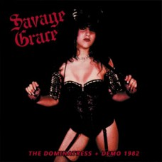 SAVAGE GRACE - The Dominatress + Demo 1982 (2021) CD