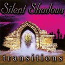 SILENT SHADOWS - Transitions (2020) CD
