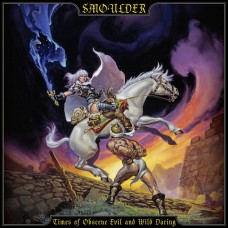 SMOULDER - Times Of Obscene Evil And Wild Daring (2019) CD