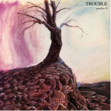 TROUBLE - Psalm 9 (2020) CD