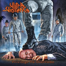 ULTRA-VIOLENCE - Privilege To Overcome (2013) CD